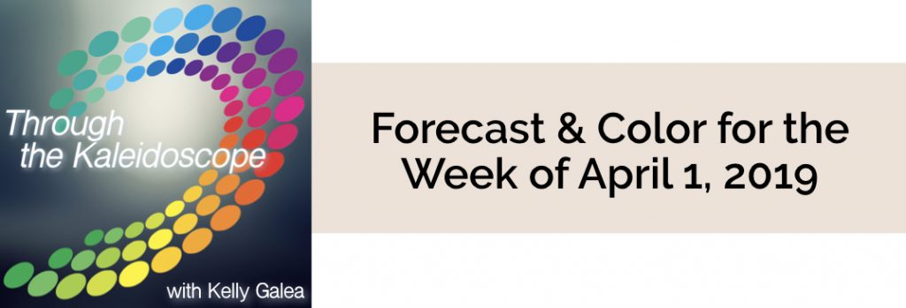 Forecast & Color for the Week of April 1 2019