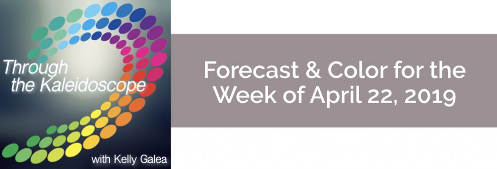 Forecast & Color for the Week of April 22 2019