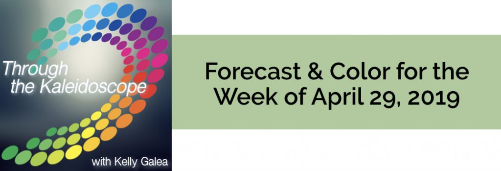 Forecast & Color for the Week of April 29 2019