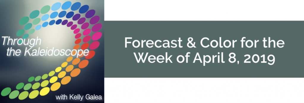 Forecast & Color for the Week of April 8 2019