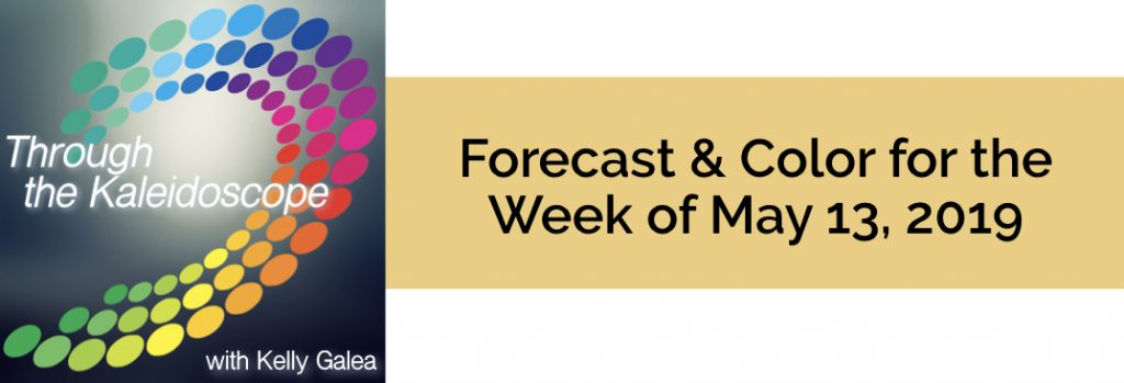 Forecast & Color for the Week of May 13 2019