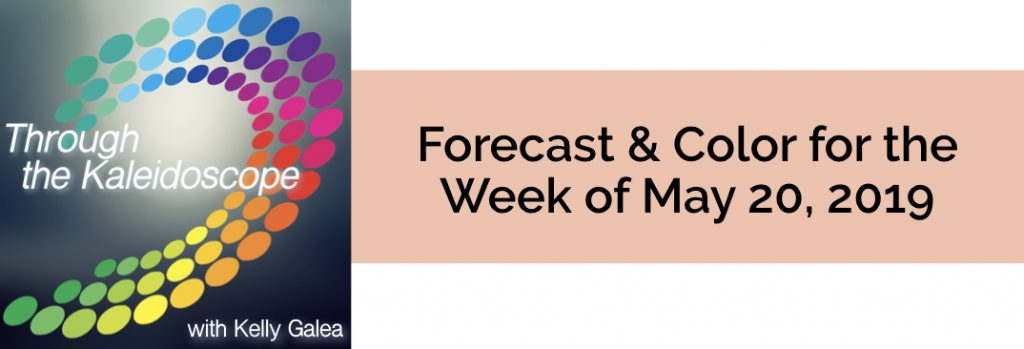 Forecast & Color for the Week of May 20 2019