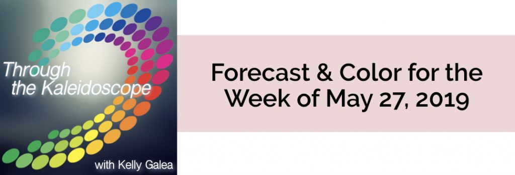 Forecast & Color for the Week of May 27 2019
