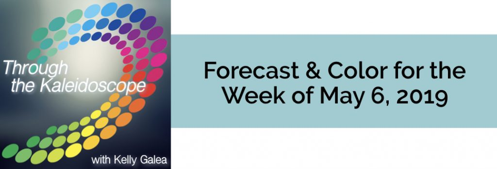 Forecast & Color for the Week of May 6 2019