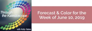 Forecast & Color for the Week of June 10 2019