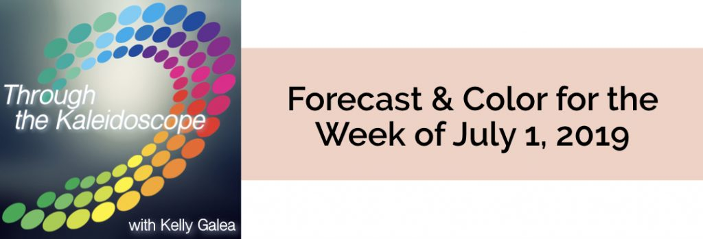 Forecast & Color for the Week of July 1 2019