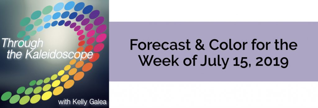 Forecast & Color for the Week of July 15 2019