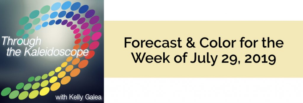 Forecast & Color for the Week of July 29 2019