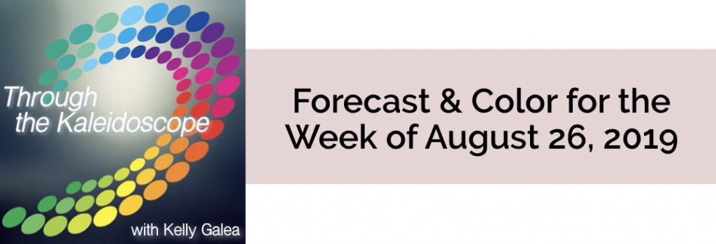 Forecast & Color for the Week of August 26 2019