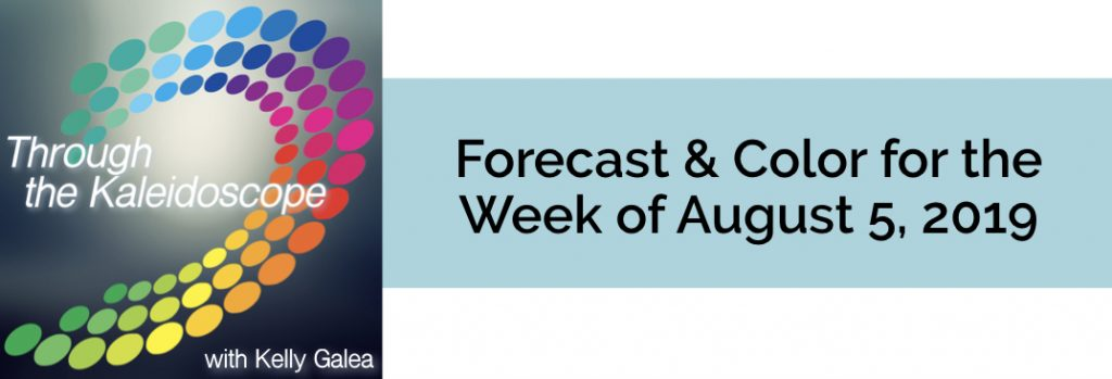 Forecast & Color for the Week of August 5 2019