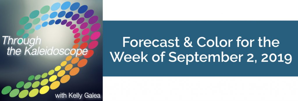 Forecast & Color for the Week of September 2 2019