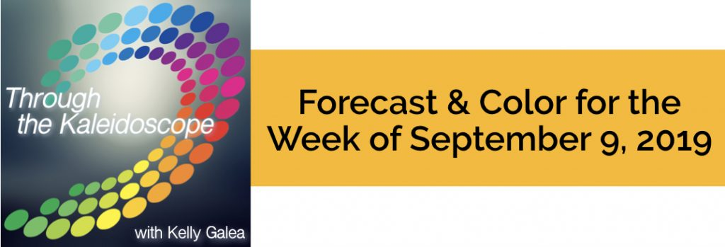 Forecast & Color for the Week of September 9 2019