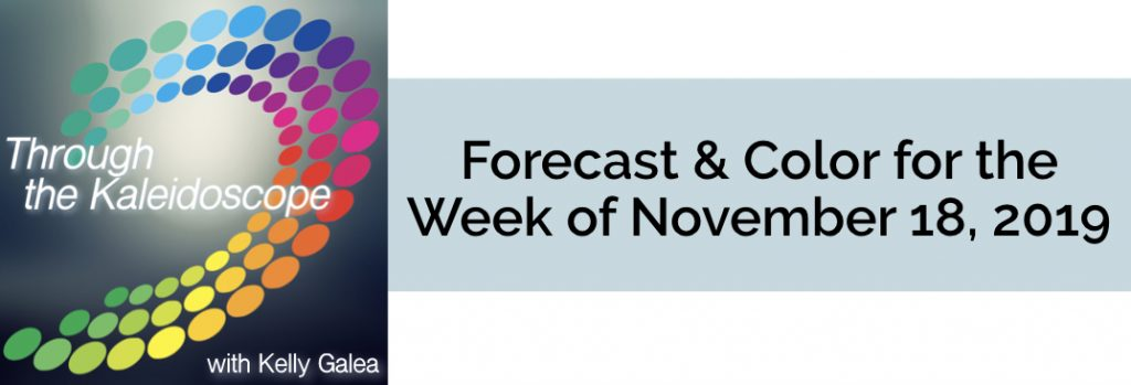 Forecast & Color for the Week of November 18 2019