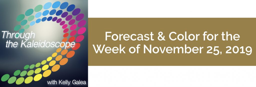 Forecast & Color for the Week of November 25 2019
