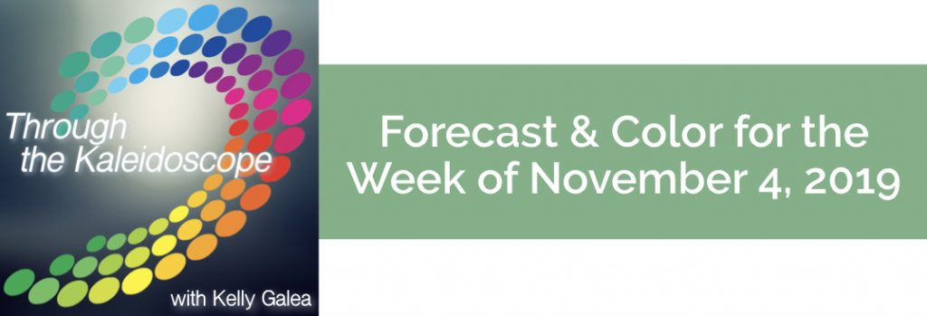 Forecast & Color for the Week of November 4 2019
