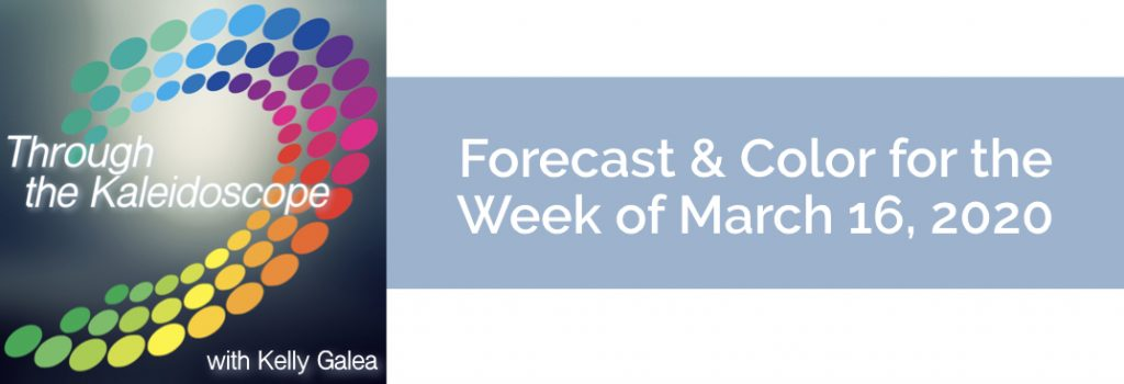 Forecast & Color for the Week of March 16, 2020