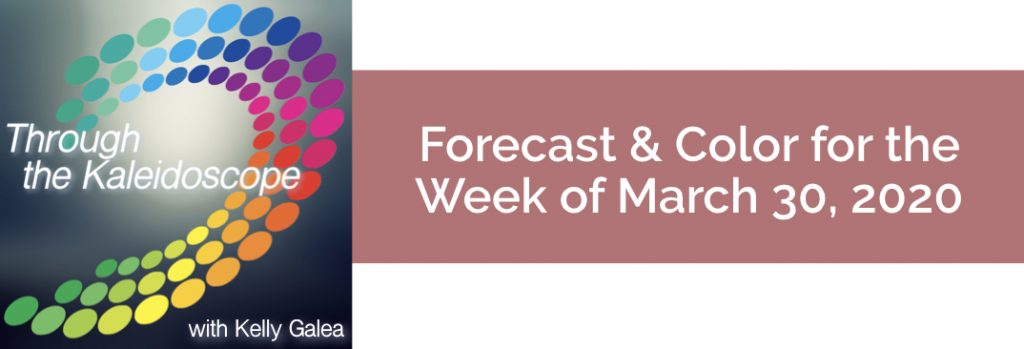 Forecast & Color for the Week of March 30, 2020