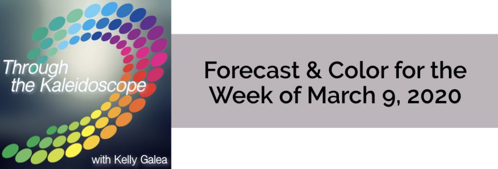 Forecast & Color for the Week of March 9, 2020