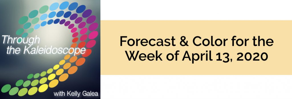 Forecast & Color for the Week of April 13, 2020