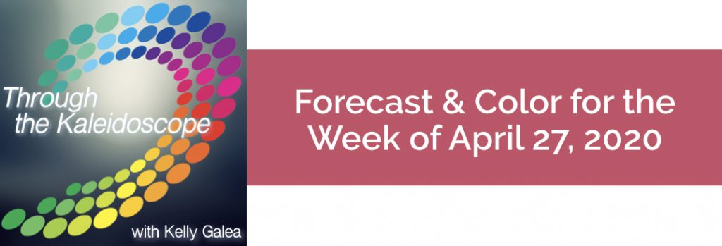 Forecast & Color for the Week of April 27, 2020