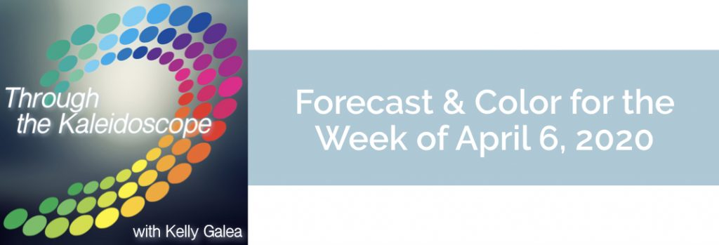 Forecast & Color for the Week of April 6, 2020