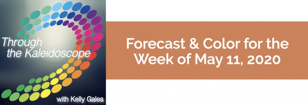 Forecast & Color for the Week of May 11, 2020