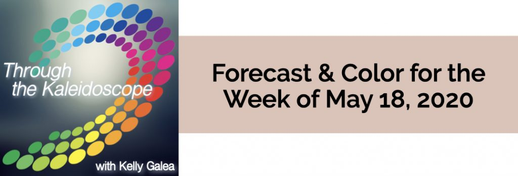 Forecast & Color for the Week of May 18, 2020