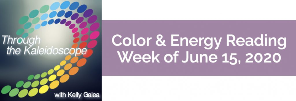 Color & Energy Reading for the Week of June 15 2020
