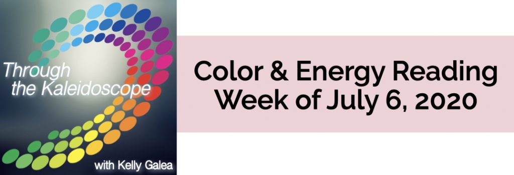 Color & Energy Reading for the Week of July 6 2020