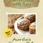 Aunt Em's Cinnamon Rolls - Black tea from Adventures with Tea
