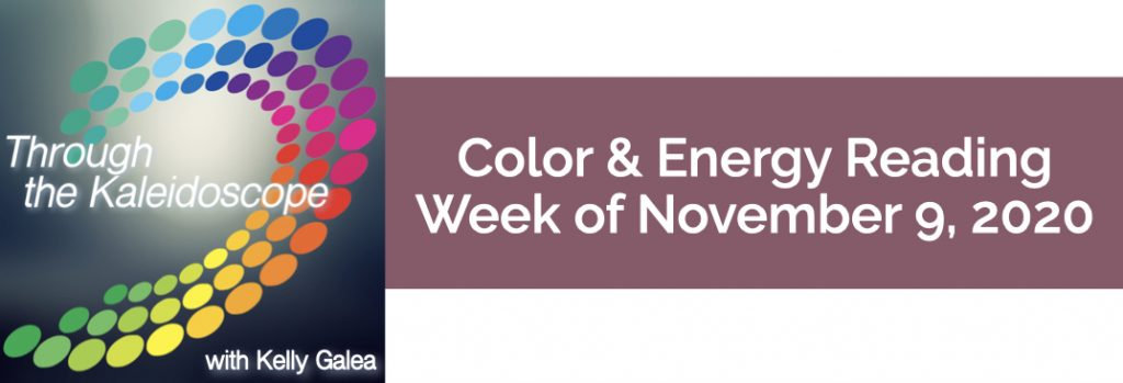 Color & Energy Reading for the Week of November 9 2020