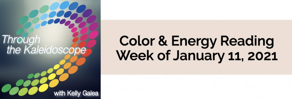 Color & Energy Reading for the Week of January 11 2021