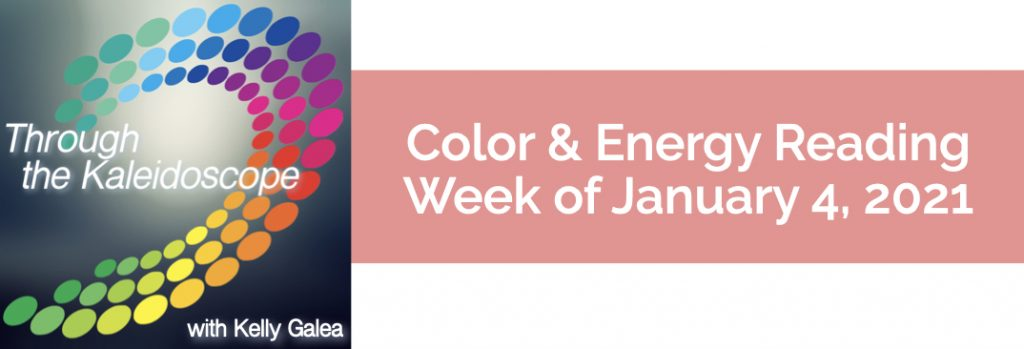 Color & Energy Reading for the Week of January 4 2021