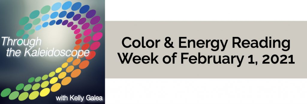 Color & Energy Reading for the Week of February 1 2021