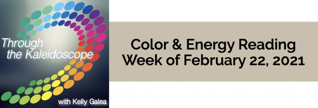 Color & Energy Reading for the Week of February 22 2021