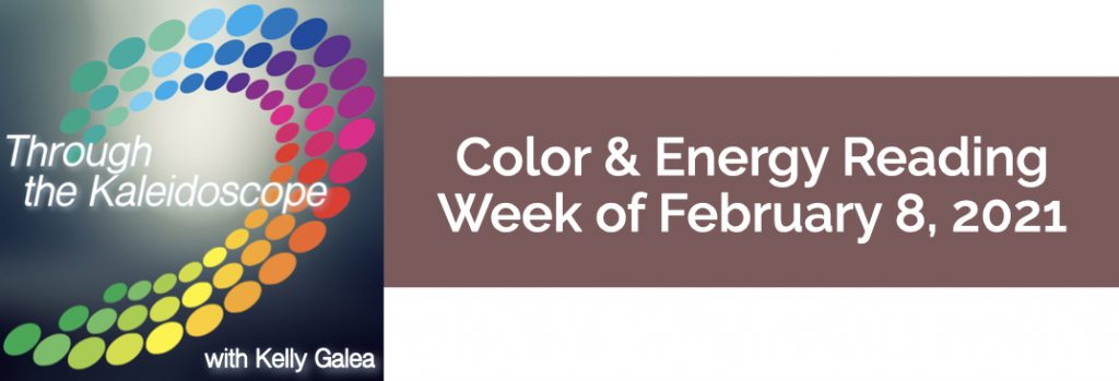 Color & Energy Reading for the Week of February 8 2021