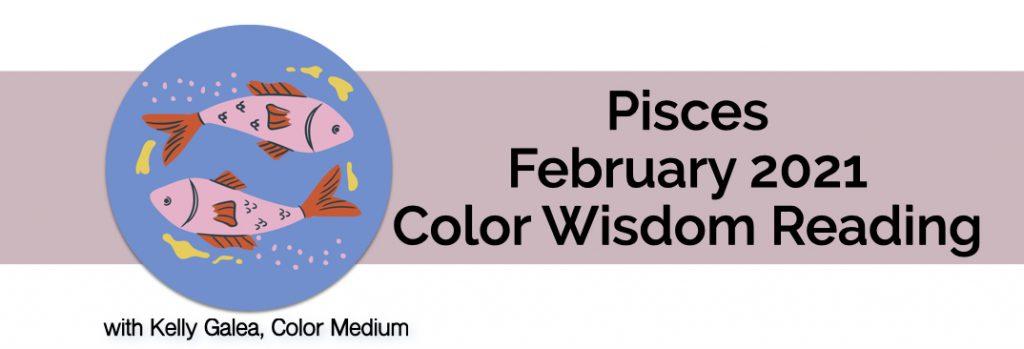 Pisces - February 2021
