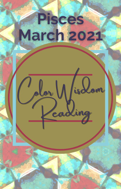 March 2021 Color Wisdom Readings for Astrological Signs