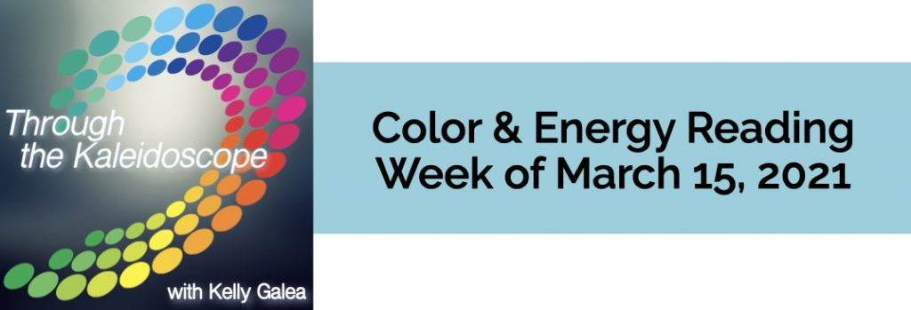 Color & Energy Reading for the Week of March 15 2021