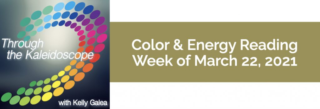 Color & Energy Reading for the Week of March 22 2021