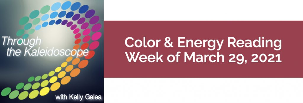 Color & Energy Reading for the Week of March 29 2021