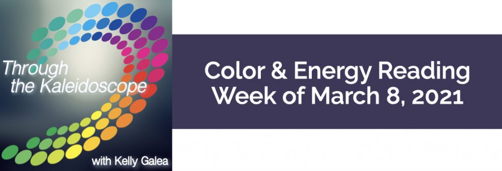Color & Energy Reading for the Week of March 8 2021