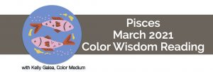 Pisces - March 2021