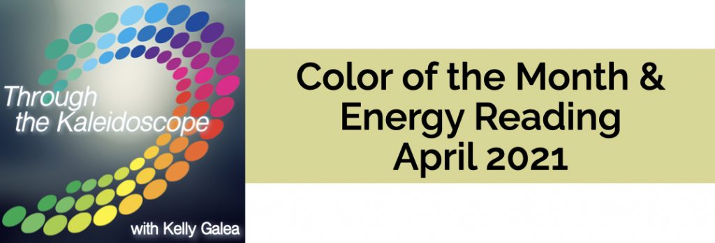 Color & Energy Reading for April 2021
