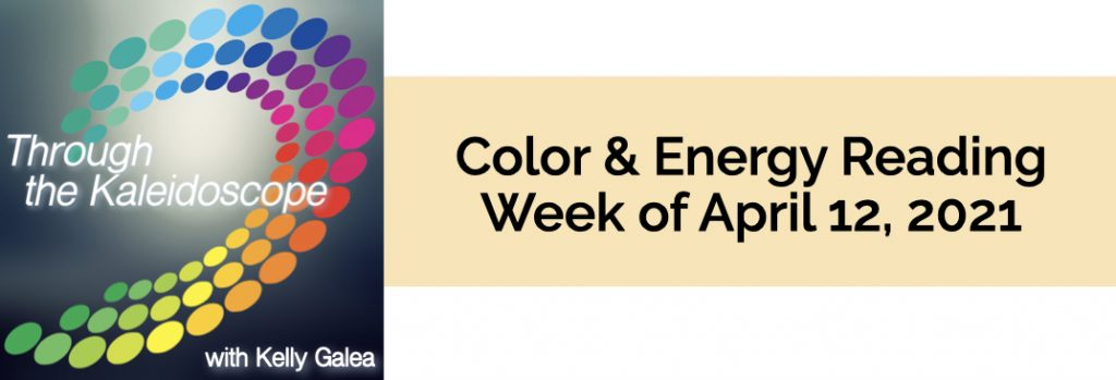 Color & Energy Reading for the Week of April 12 2021