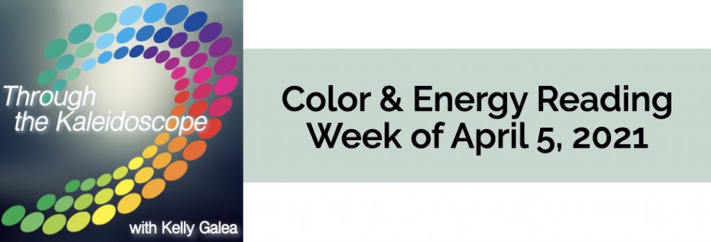 Color & Energy Reading for the Week of April 5 2021