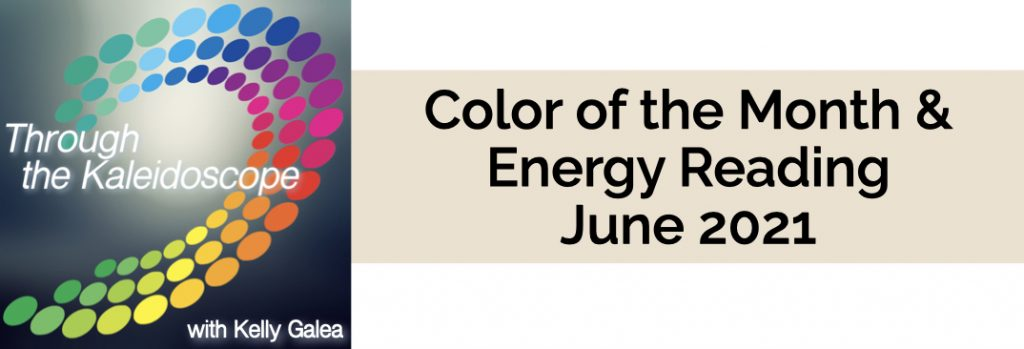 Color & Energy Reading for June 2021