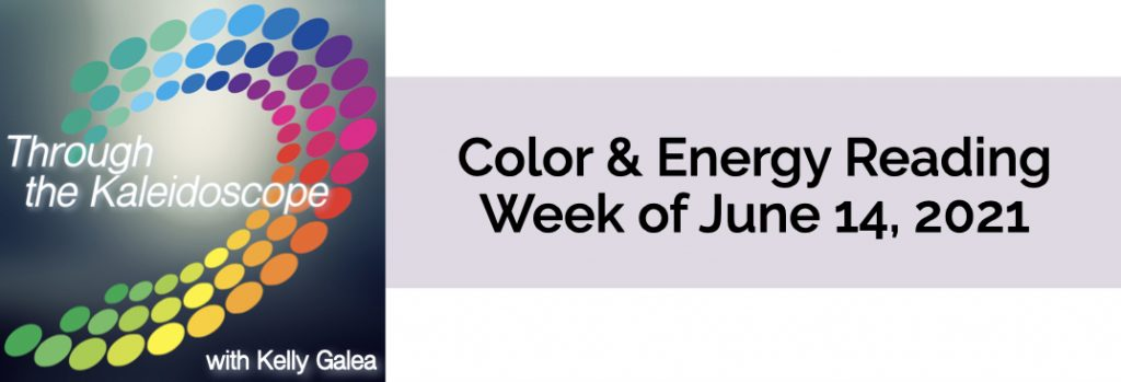 Color & Energy Reading for the Week of June 14 2021