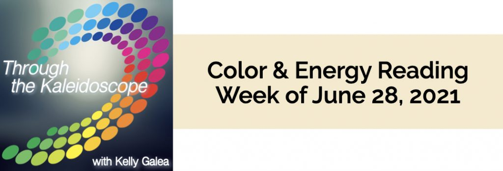 Color & Energy Reading for the Week of June 28 2021