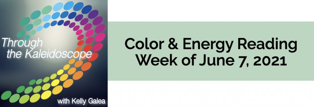 Color & Energy Reading for the Week of June 7 2021